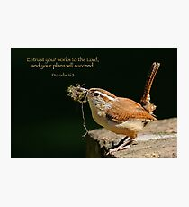 Entrust your works to the Lord . . . Photographic Print