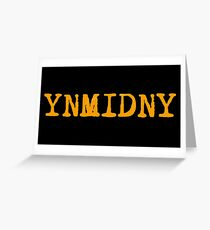 YNMIDNY Greeting Card
