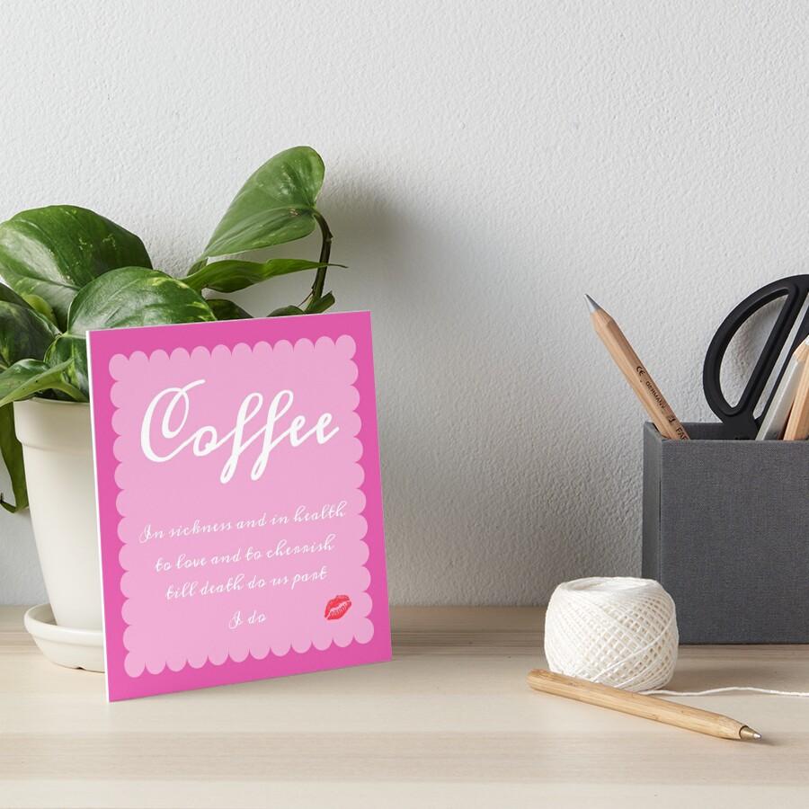 Coffee I Do Art Board Print