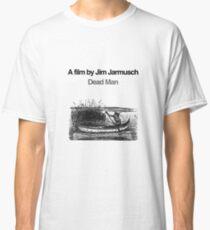 DEAD MAN // JIM JARMUSCH Classic T-Shirt