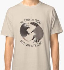 The Earth Is Dying, Rot With A Friend Classic T-Shirt