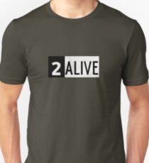 2 ALIVE T-Shirt
