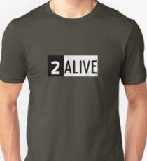 2 ALIVE Unisex T-Shirt