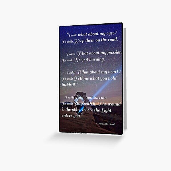 Die Wunde ist der Ort, an dem das Licht in dich eindringt - Rumi Grußkarte