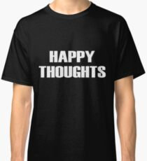 Happy Thoughts Art Design Classic T-Shirt