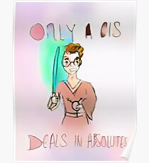 Only A Cis Deals In Absolutes Poster