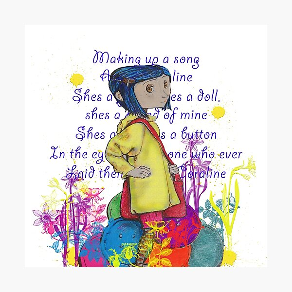 Song About Coraline Photographic Print