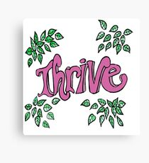 Thrive - Inspire  Canvas Print