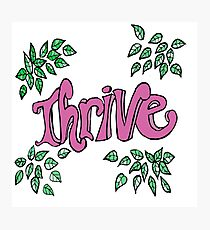Thrive - Inspire  Photographic Print