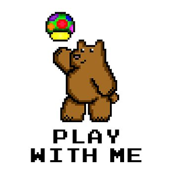 8-Bit Bear - Play with Me by BearlyGoin
