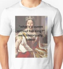 """what's a queen without her king?""  Unisex T-Shirt"