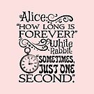 """How long is forever?"" Alice in Wonderland quote by stylecomfy"