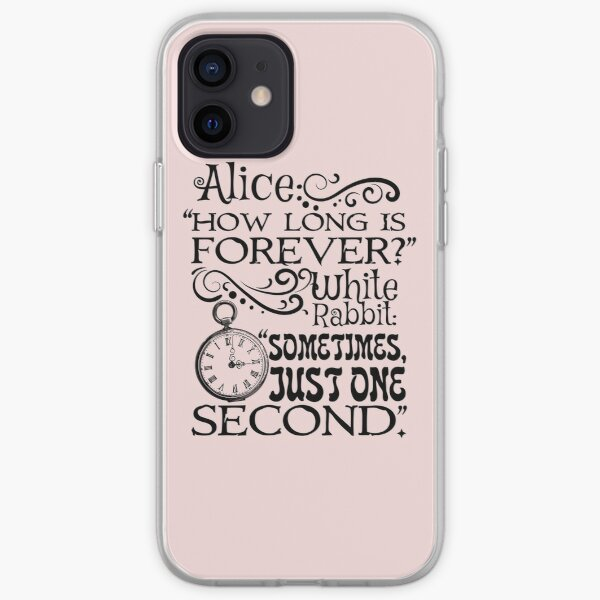 """How long is forever?"" Alice in Wonderland quote iPhone Soft Case"