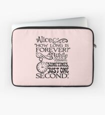 """""""How long is forever?"""" Alice in Wonderland quote Laptop Sleeve"""