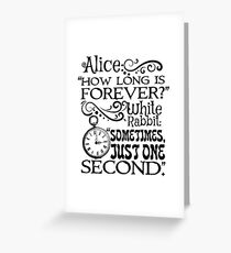 """How long is forever?"" Alice in Wonderland quote Greeting Card"