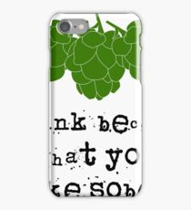Drink Because of You Sober - Dark on Light iPhone Case/Skin