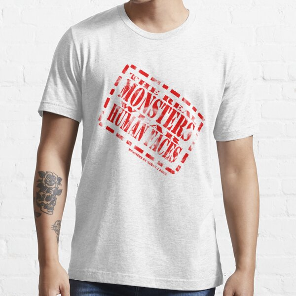 The Real Monsters Wear Human Faces stamp Essential T-Shirt