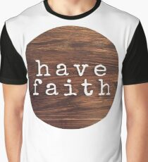 have faith Graphic T-Shirt