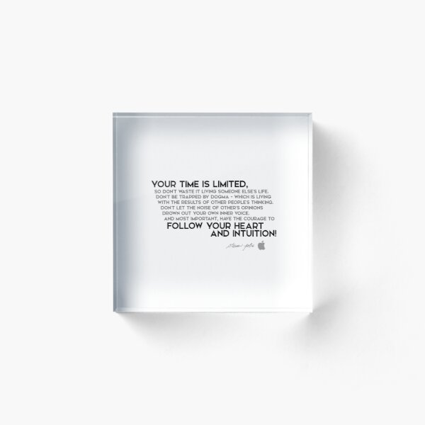 your time is limited - steve jobs Acrylic Block