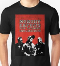 Nobody expects the Spanish Inquisition!  T-Shirt
