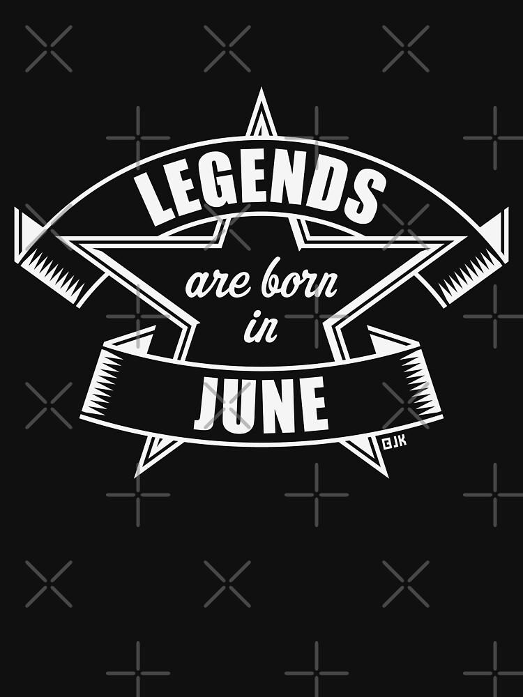 Legends are born in June (Birthday Present / Birthday Gift / White) by MrFaulbaum