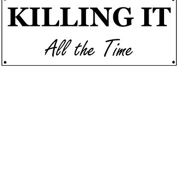 Killing I - All the Time by jasonps4