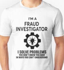 FRAUD INVESTIGATOR - NICE DESIGN 2017 Unisex T-Shirt