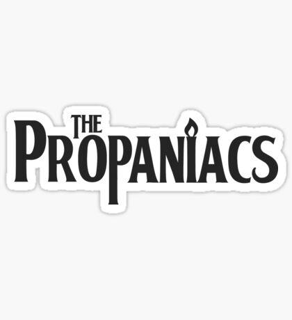 The Propaniacs Sticker