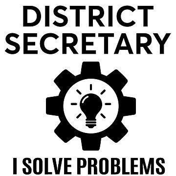 DISTRICT SECRETARY - NICE DESIGN 2017 by piperjordan