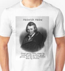 Great Genius Takes Shape - Heinrich Heine Unisex T-Shirt