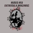 Armed and extremely dangerous by Kristal Blanco