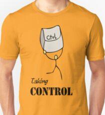 Taking Control; CTRL; Take control Unisex T-Shirt