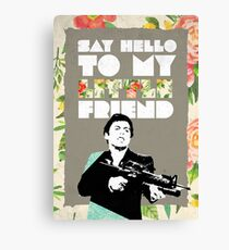 Say Hello to my Little Friend  Canvas Print