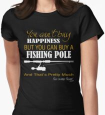 Happiness is buy a fishing pole shirt Womens Fitted T-Shirt