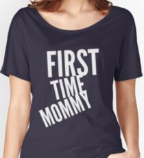 First time Mommy Women's Relaxed Fit T-Shirt