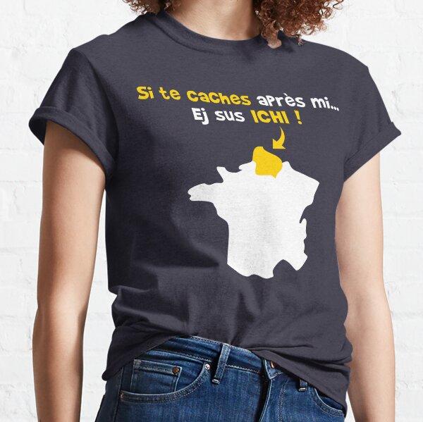 Si te caches après mi... ej sus ICHI ! T-shirt classique