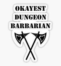 Dungeon Okayest Barbarian 5E RPG Rage Class Sticker