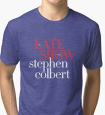 Late show with stephen colbert mug Tri-blend T-Shirt