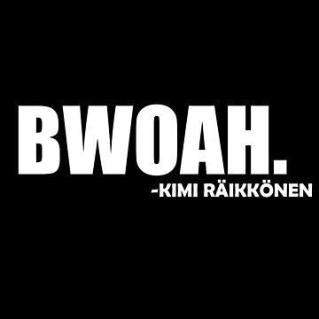 Kimi Räikkönen Bwoah T-Shirt by ZyzzShirts