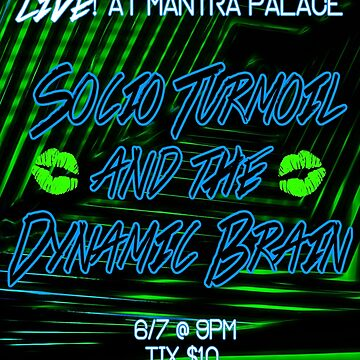 Socio Turmoil and The Dynamic Brain Concert Poster by ericarkitchen