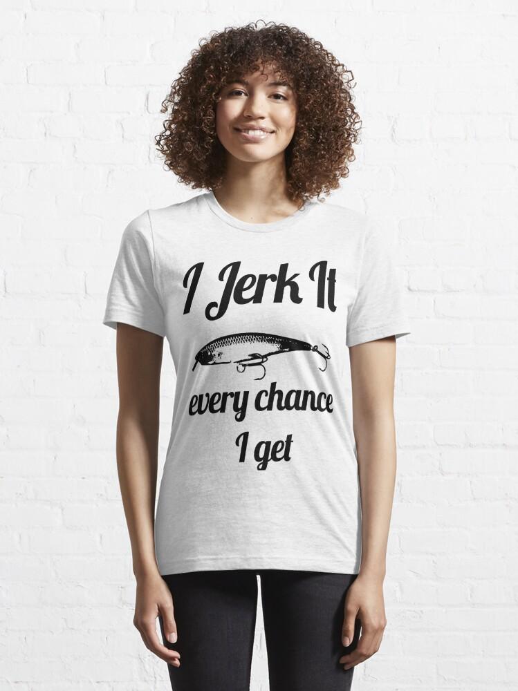 Alternate view of Funny I jerk it Fishing Design Essential T-Shirt
