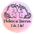 I believe in unicorns by erinbookdragon