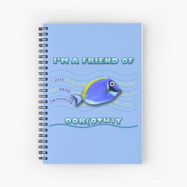 Friend of Dor(oth)y Spiral Notebook