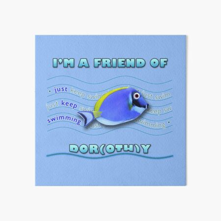 Friend of Dor(oth)y Art Board Print