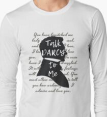 Talk Darcy to Me, Funny Quote, Jane Austen Gift Long Sleeve T-Shirt