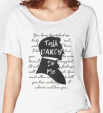 Talk Darcy to Me, Funny Quote, Jane Austen Gift Women's Relaxed Fit T-Shirt