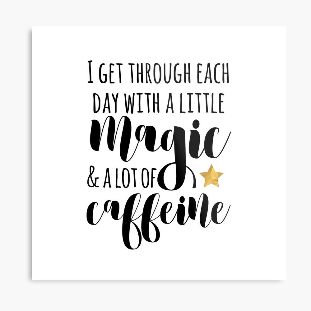 A little Magic & a lot of Caffeine Metal Print