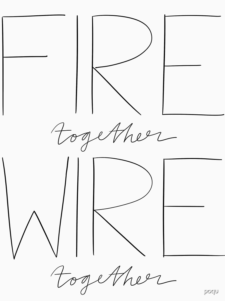 Fire Together Wire Together by poqu