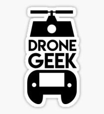 Drone Geek - Drones, Drone Squad, UAV, Flying Gadget Sticker