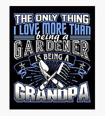 Gardener Grandpa Shirt Photographic Print